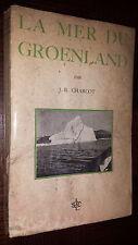 LA MER DU GROENLAND - J.-B. Charcot 1937