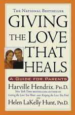 Giving The Love That Heals, Harville  PhD Hendrix, Good Book