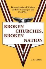 Broken Churches, Broken Nation : Denominational Schism and the Coming of the Ame