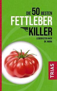 Die 50 besten Fettleber-Killer Nicolai Worm