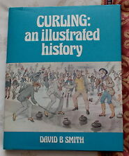 CURLING AN ILLUSTRATED HISTORY SPORTS BOOK BY DAVID B SMITH 1981 1ST EDITION