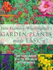 Jane Fearnley-Whittingstall's Garden Plants Made Easy: 500 Plants Which Give the