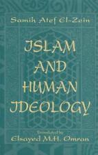 Islam and Human Ideology by El-Zein-Samih Atef, Samih 'Atif Zayn