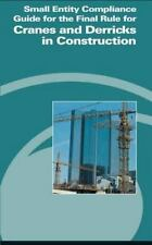 Small Entity Compliance Guide for the Final Rule for Cranes and Derricks in...