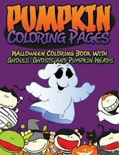 Pumpkin Coloring Pages (Halloween Coloring Book with Ghouls, Ghosts and Pumpkin