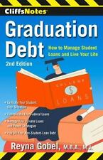 CliffsNotes Graduation Debt: How to Manage Student Loans and Live Your Life, 2nd