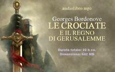 Audiolibro mp3 LE CROCIATE E IL REGNO DI GERUSALEMME Georges Bordonove, digitale