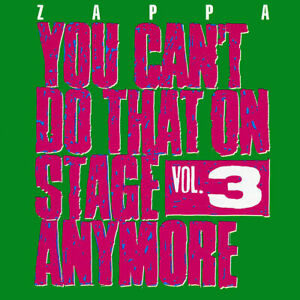 Frank Zappa - You Can't Do That On Stage Anymore - Vol. 3