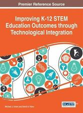 Advances in Early Childhood and K-12 Education: Improving K-12 STEM Education...