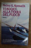 G.KONSALIK - VIAGGIO ALLA TERRA DEL FUOCO - ED: TEA DUE - ANNO: 1995 (MK)
