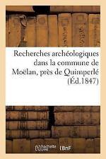 Recherches Archeologiques Dans La Commune de Moelan, Pres de Quimperle (Paperbac