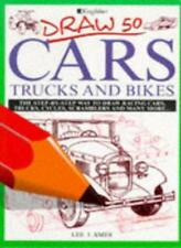Draw 50 Cars, Trucks and Bikes (Draw 50) By Lee J. Ames