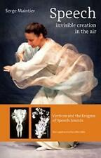 Speech - Invisible Creation in the Air: Vortices and the Enigma of Speech Sounds