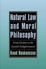 Natural Law and Moral Philosophy: From Grotius to the Scottish Enlightenment:...