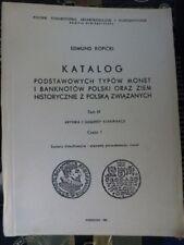 """E.KOPICKI """"KATALOG PODSTAWOWYCH TYPÓW MONET I BANKNOTÓW POLSKI"""",Tom IX część 1"""