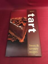 Index tart sweet & savoury recipes Hardback 2004