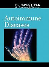 Autoimmune Diseases Perspectives on Diseases and Disorders