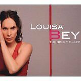 BEY Louisa - Turning me jazz - CD Album
