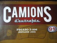 FASCICULE  91 OU 55 CAMIONS D'AUTREFOIS PEGASO Z 206  1956