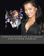 Feminization of Las Vegas and Other Stories by Kalpanik S. (2014, Paperback)