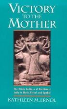 Victory to the Mother : The Hindu Goddess of Northwest India in Myth, Ritual,...