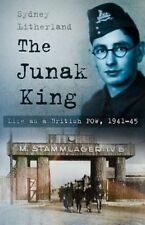 The Junak King: Life as a British POW, 1941-45,Litherland, Sydney,New Book mon00