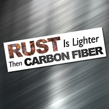 (1) Rust is lighter Sticker Drift JDM Decal Boost Tuner Euro Funny 4X4 Truck NEW