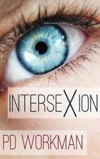 Intersexion by P. D. Workman (2016, Hardcover)