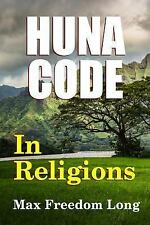 Huna Code in Religions: By Long, Max Freedom