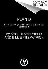 Plan D: How to Lose Weight and Beat Diabetes (Even If You Don't Have-ExLibrary