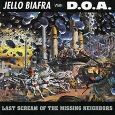 Last Scream of the Missing Neighbors by D.O.A./Jello Biafra (CD, May-1990, Alternative Tentacles)