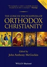The Concise Encyclopedia of Orthodox Christianity by John Anthony McGuckin (Paperback, 2013)