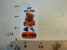 STICKER,DECAL HUP HOLLAND WK 1990 WORLDCUP VOETBAL SOCCER FUSSBAL