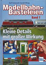 Modellbahn-Basteleien – Band 1 – von Ralf Reinmuth und Gerald Wirag – Transpress