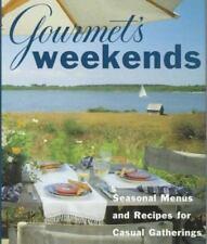 Gourmet's Weekends : Seasonal Menus and Recipes for Casual Gatherings by...