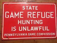 Vintage Pennsylvania State Game Refuge Hunting Sign 8x12 Game Commission