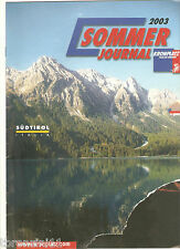 SOMMER JOURNAL 2003 - SUDTIROL - KRONPLATZ - IN TEDESCO