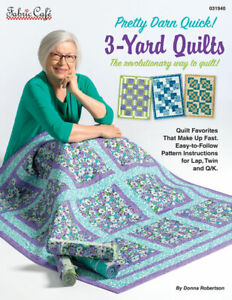 Pretty Darn Quick! 3-Yard Quilts by Donna Robertson  - 8 Quilt Patterns New