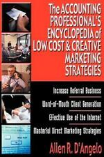 The Accounting Professional's Encyclopedia of Low Cost & Creative Marketing S...