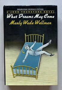 WHAT DREAMS MAY COME,FIRST EDITION,MANLY WADE WELLMAN,EX-LIBRARY,HARDCOVER/DJ