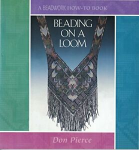 """Beading on a Loom (""""Beadwork"""" How to) by Pierce, Don Paperback Book The Fast"""