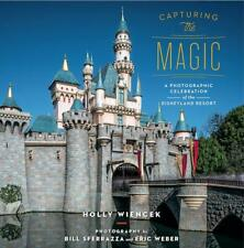 Capturing the Magic: A Photographic Celebration of the Disneyland Resort BOOK
