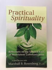 Practical Spirituality by Marshall Rosenberg, Copyright 2004, Paper Back