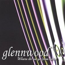 Where Do We Go from Here by Glennwood (CD, Mar-2004, Artist One Stop / AOS)