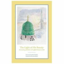 The Light of His Beauty: Recounting the Birth of Prophet Muhammad (Paperback or