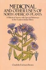 Medicinal and Other Uses of North American Plants: A Historical Survey with Spec