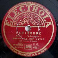"""Barnabas von Geczy - Kautschuk - Es geht nicht ohne Liebe - /10"""" 78 RPM"""