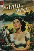 OLD FICTION , hc/dj , SO WILD THE WIND by MAURICE GUY 1ST ED 1960