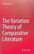 The Variation Theory of Comparative Literature by Shunqing Cao (2014, Hardcover)
