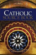 The Catholic Source Book: A Comprehensive Collection of Information about the Ca